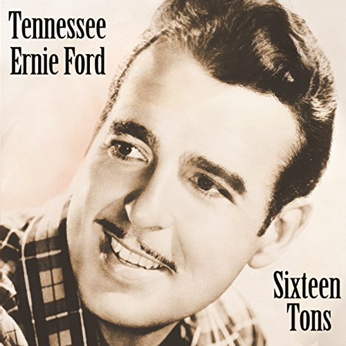 Sixteen Tons By Tennessee Ernie Ford On Amazon Music