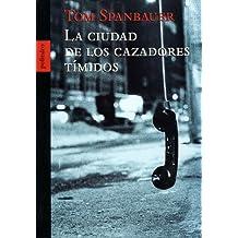 Ciudad De Los Cazadores Timidos, La (Novela Poliedro)