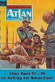 Atlan-Paket 2: Im Auftrag der Menschheit: Atlan Heftromane 50 bis 99 (Atlan classics Paket)