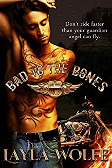 Bad To The Bones: A Motorcycle Club Romance (The Bare Bones MC Book 3) by [Wolfe, Layla]