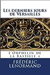 Les Derniers Jours de Versailles - L'...