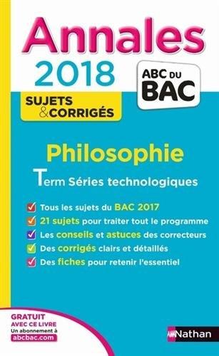 Philosophie terminale séries technologiques STMG, STI2D, STD2A, STL, ST2S : annales 2018