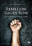 Rebellion gegen Rom: Der Hinterhalt im Teutoburger Wald - Emanuel Speiseder