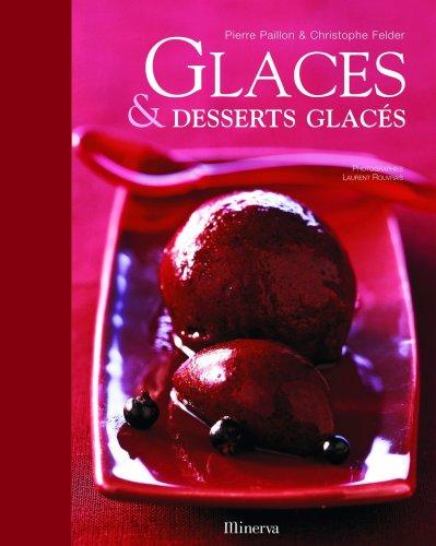 Glaces et desserts glacés par Christophe Felder
