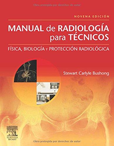 Manual de radiología para técnicos.. por S.C. Bushong