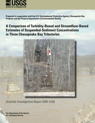 A Comparison of Turbidity-Based and Streamflow-Based Estimates of Suspended-Sediment Concentrations in Three Chesapeake Bay Tributaries por U. S. Department of the Interior