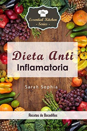 Dieta Anti Inflamatoria - Recetas de Bocadillos por Sarah Sophia