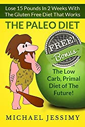 Paleo Diet:Lose 15 Pounds In 2 Weeks With The Gluten Free Diet That Works, The Paleo Diet (English Edition)