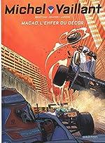 Michel Vaillant - Nouvelle Saison - tome 7 - Macao, l'enfer du décor (Edition augmentée) de Lapière