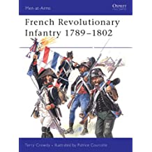 French Revolutionary Infantry 1789–1802 (Men-at-Arms Book 403)