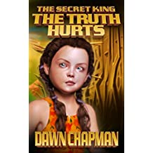 The Truth Hurts (Tales from the Secret King Book 1)