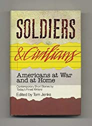 Soldiers and Civilians: Americans at War and at Home : Short Stories