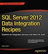 SQL Server 2012 Data Integration Recipes: Solutions for Integration Services and Other ETL Tools (Expert's Voice in SQL Server)