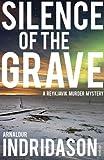 Silence Of The Grave (Reykjavik Murder Mysteries 2)