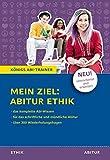 Mein Ziel: Abitur Ethik: NEU! Überarbeitet und erweitert - Für die schriftliche und mündliche Abiturprüfung mit über 300 Wiederholungsfragen (Königs Abi-Trainer)