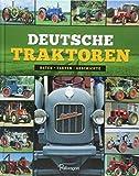Deutsche Traktoren: Daten, Fakten, Geschichte - Karl Andresen