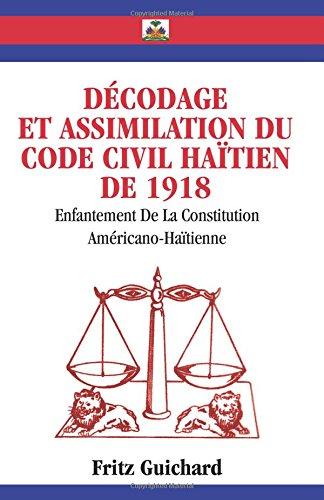 Décodage Et Assimilation Du Code Civil Haïtien De 1918