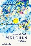 ... wenn die Seele Märchen erzählt - Sonja von Eisenstein