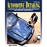 Automotive Detailing: A Complete Car Guide for Auto Enthusiasts and Detailing Professionals by Don Taylor (1998-06-01)