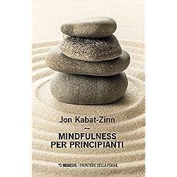 Mindfulness per principianti. Con Contenuto digitale per accesso on line
