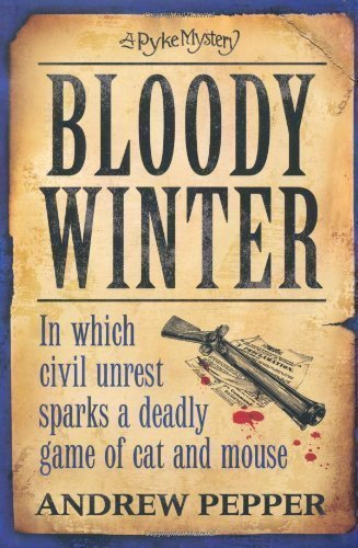 Bloody Winter: A Pyke Mystery (Pyke Mystery 5) by Pepper, Andrew (2011)