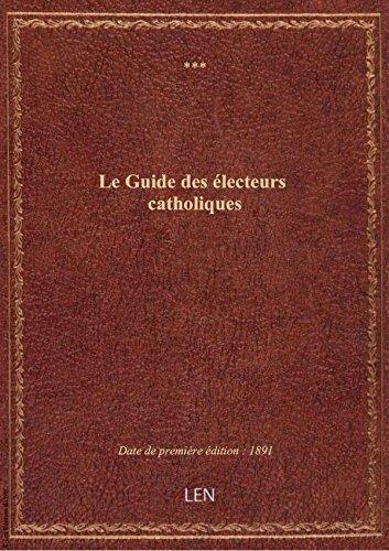 Le Guide des électeurs catholiques