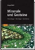 Minerale und Gesteine: Mineralogie ? Petrologie ? Geochemie - Gregor Markl