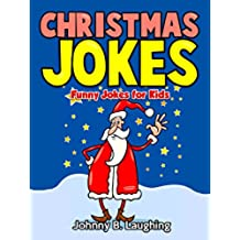 Christmas Jokes: Funny Christmas Jokes for Kids (English Edition)