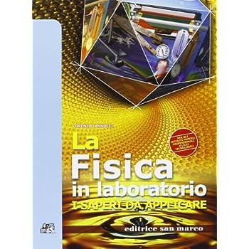 La Fisica In Laboratorio. I Saperi Da Applicare. Con Espansione Online. Per Gli Ist. Tecnici E Professionali