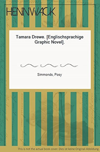Tamara Drewe. [Englischsprachige Graphic Novel].