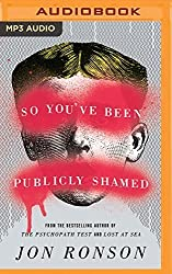 So You've Been Publicly Shamed by Jon Ronson (2016-03-29)