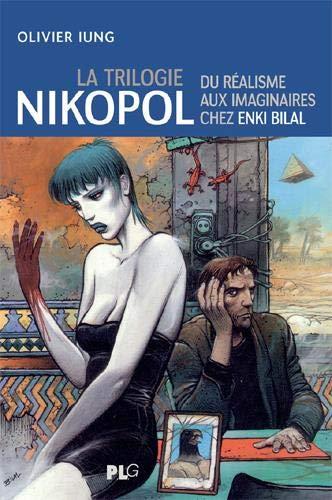 La trilogie Nikopol par Olivier Iung