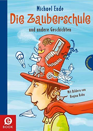 Die Zauberschule: und andere Geschichten