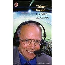 La Balle au centre de Thierry Roland ( 20 mai 2002 )