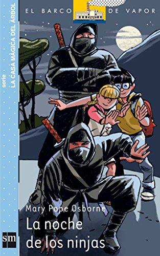 Casa Magica Del Arbol 5/La Noche De Los Guerreros Ninja por Mary Pope Osborne