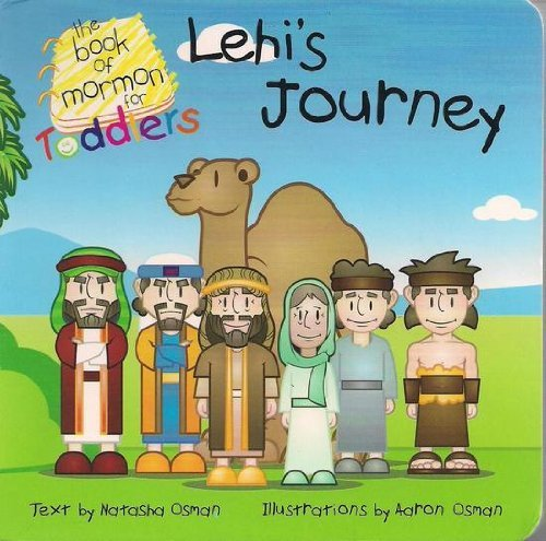 Lehi's Journey (The Book of Mormon for Toddlers) by Natasha Osman (2009-03-26)