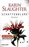 Schattenblume: Thriller (Grant-County-Serie, Band 4)