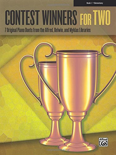 Contest Winners for Two, Book 1: 7 Original Piano Duets from the Alfred, Belwin, and Myklas Libraries