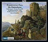 Ries : Die Räuberbraut, op. 156. Ziesak, Blondelle, Griffiths.