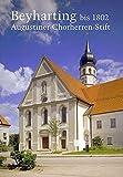 Image de Beyharting im Landkreis Rosenheim: Beiträge zur Geschichte des ehem. Augustiner-Chorherre