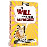 Ich will mich aber aufregen!: Das Buch für den kleinen Ärger zwischendurch