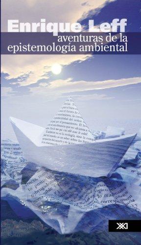 Aventuras de la epistemología ambiental (Ambiente y democracia) por Enrique Leff