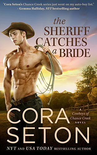 The Sheriff Catches a Bride (Cowboys of Chance Creek Book 5) by [Seton, Cora]