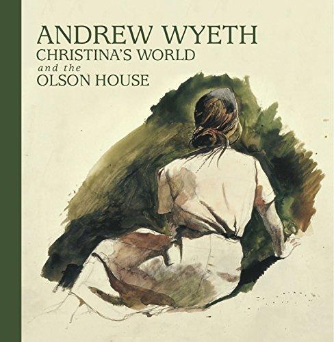Andrew Wyeth, Christina's World, and the Olson House por Michael K. Komanecky
