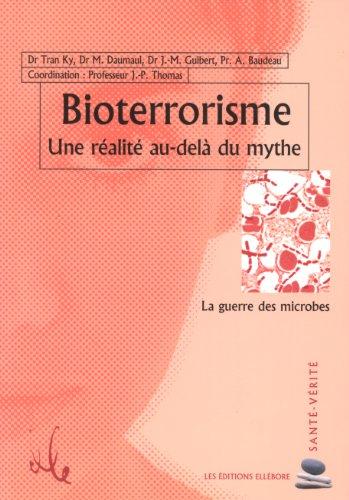 Bioterrorisme - Réalité au-delà du mythe