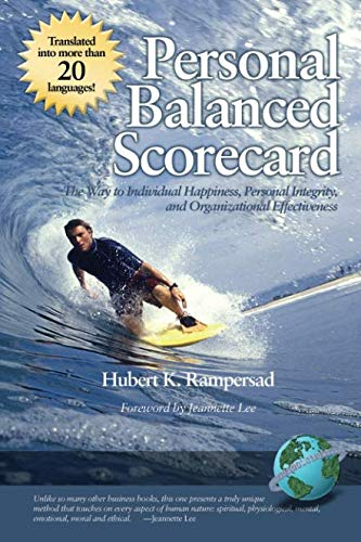 Personal Balanced Scorecard: The Way to Individual Happiness, Personal Integrity, and Organizational Effectiveness