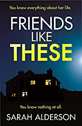 Friends Like These: the thrilling psychological suspense novel with the twists you won't see coming