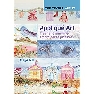 Appliqué Art (The Textile Artist) (English Edition)