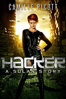 Hacker: A Sulan Story (English Edition) de [Picott, Camille]
