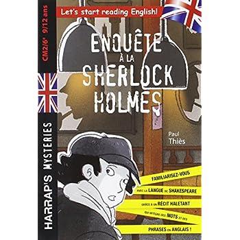 Enquête à la Sherlock Holmes : CM2/6e, 9/12 ans- Cahier de vacances